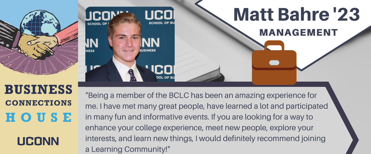Matt: Being a member of the BCLC has been an amazing experience for me. I have met many great people, have learned a lot and participated in many fun and informative events. If you are looking for a way to enhance your college experience, meet new people, explore your interests, and learn new things, I would definitely recommend joining a Learning Community!